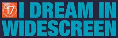 I Dream in Widescreen 2017
